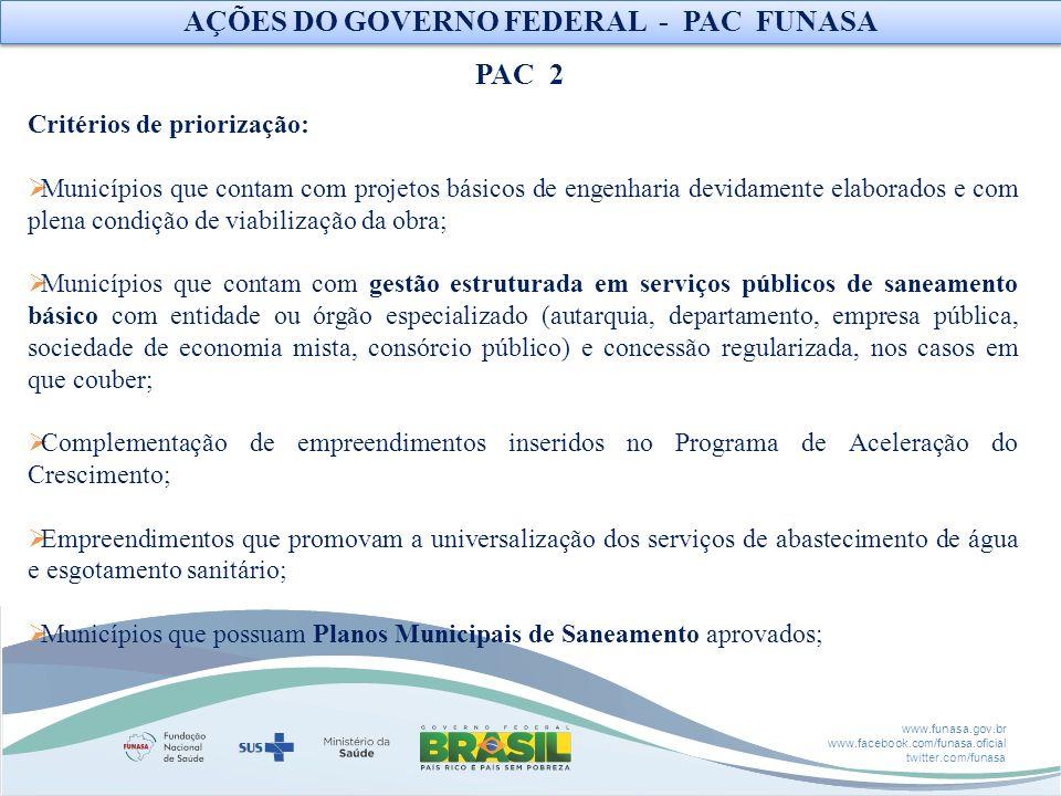 www.funasa.gov.br www.facebook.com/funasa.oficial twitter.com/funasa Critérios de priorização: Municípios que contam com projetos básicos de engenhari