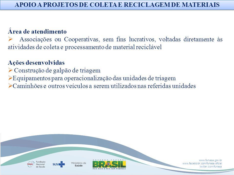 www.funasa.gov.br www.facebook.com/funasa.oficial twitter.com/funasa Área de atendimento Associações ou Cooperativas, sem fins lucrativos, voltadas di