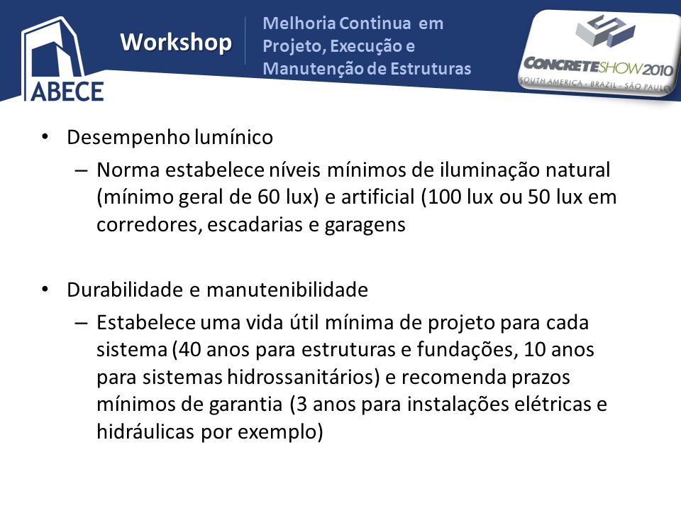 Melhoria Continua em Projeto, Execução e Manutenção de Estruturas Workshop Desempenho lumínico – Norma estabelece níveis mínimos de iluminação natural