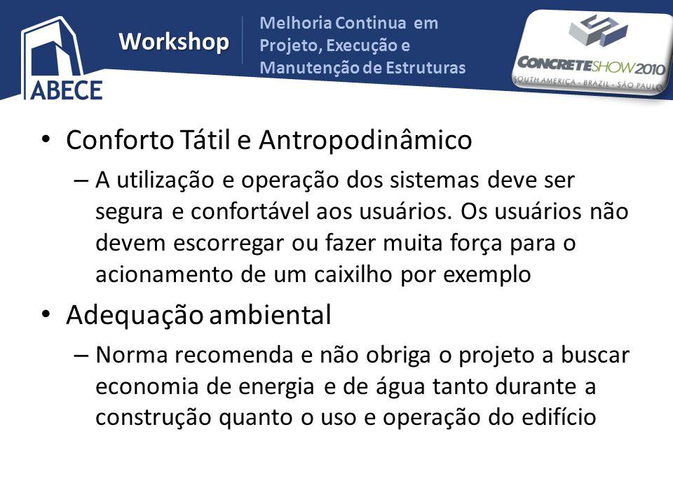 Melhoria Continua em Projeto, Execução e Manutenção de Estruturas Workshop Conforto Tátil e Antropodinâmico – A utilização e operação dos sistemas dev