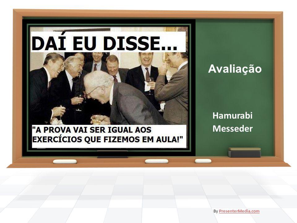 Avaliação Hamurabi Messeder By PresenterMedia.comPresenterMedia.com