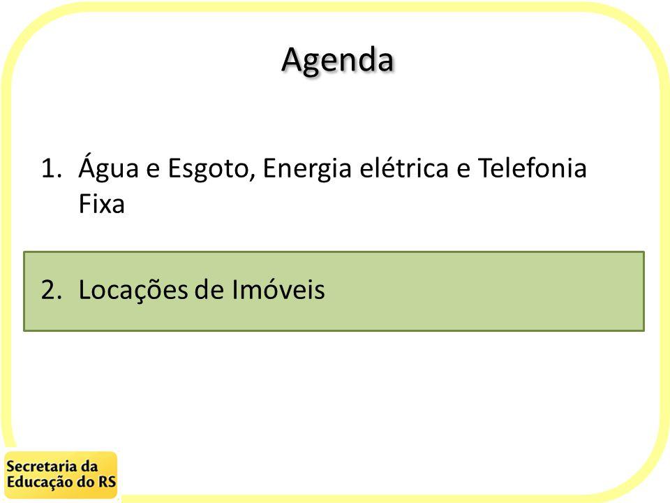 Agenda 1.Água e Esgoto, Energia elétrica e Telefonia Fixa 2.Locações de Imóveis