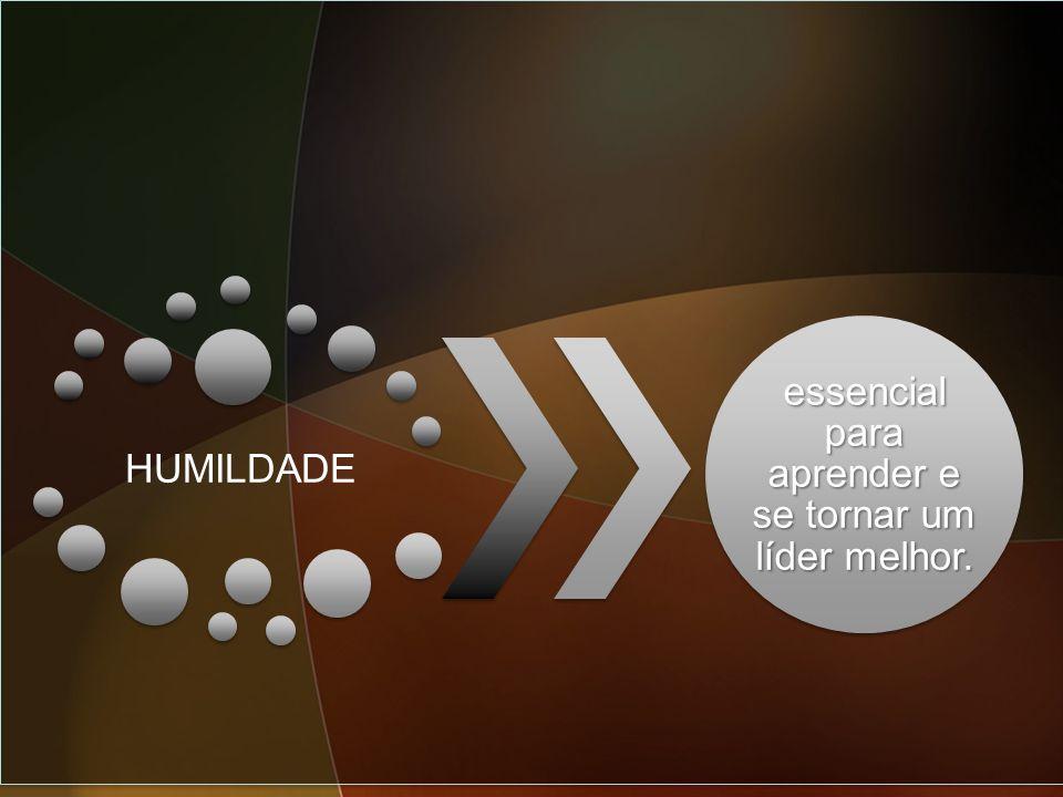 HUMILDADE essencial para aprender e se tornar um líder melhor.