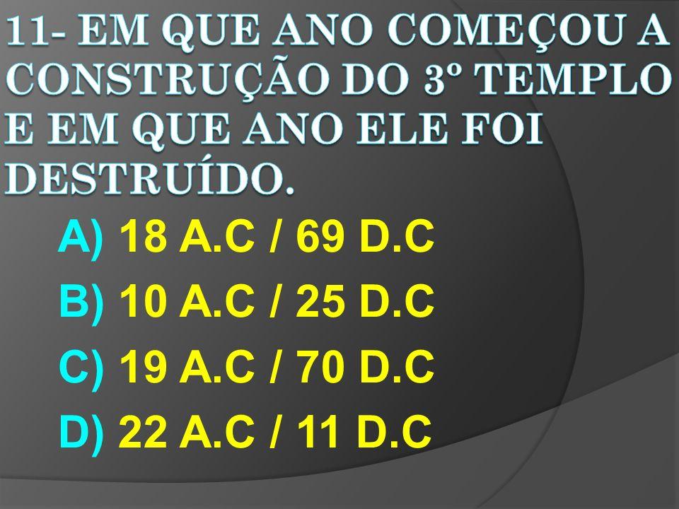 A) 18 A.C / 69 D.C B) 10 A.C / 25 D.C C) 19 A.C / 70 D.C D) 22 A.C / 11 D.C