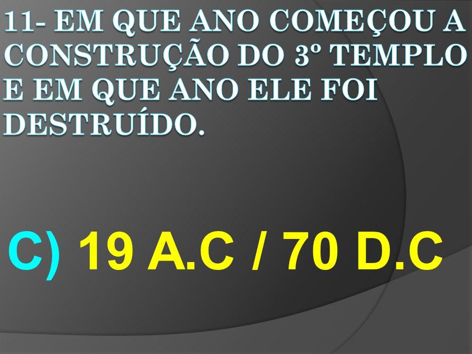 C) 19 A.C / 70 D.C