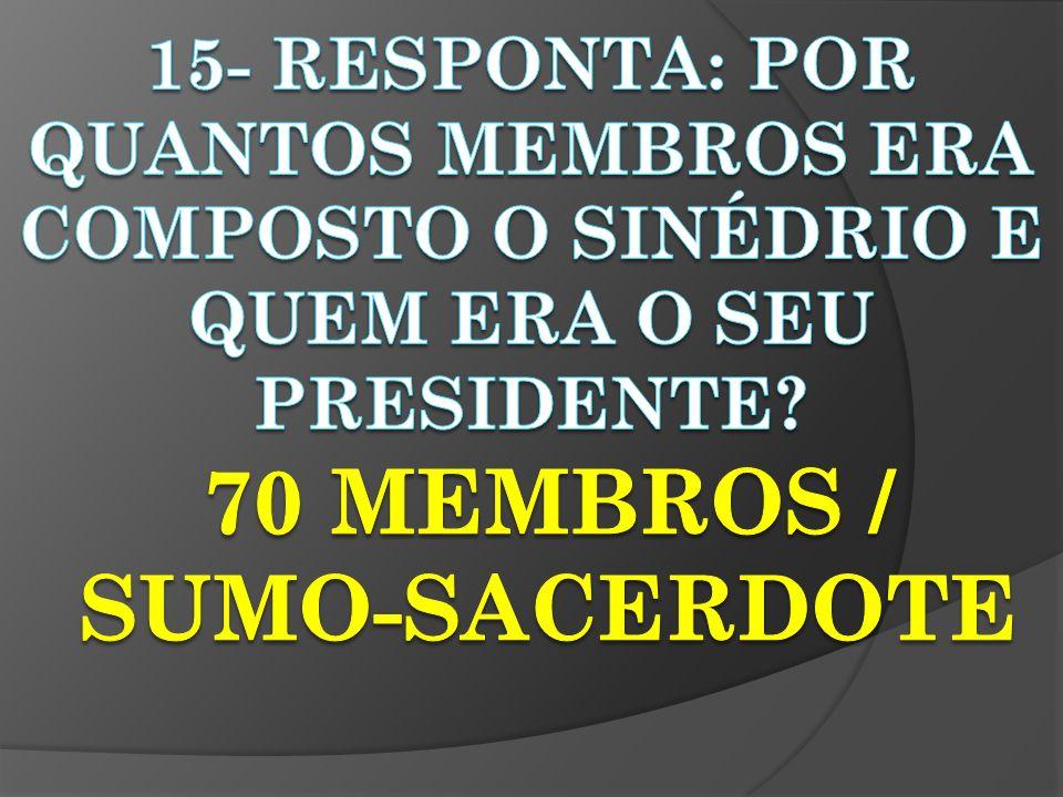 A) SOLDADOS B) JUÍZES C) FARISEUS D) COLETORES DE IMPOSTO