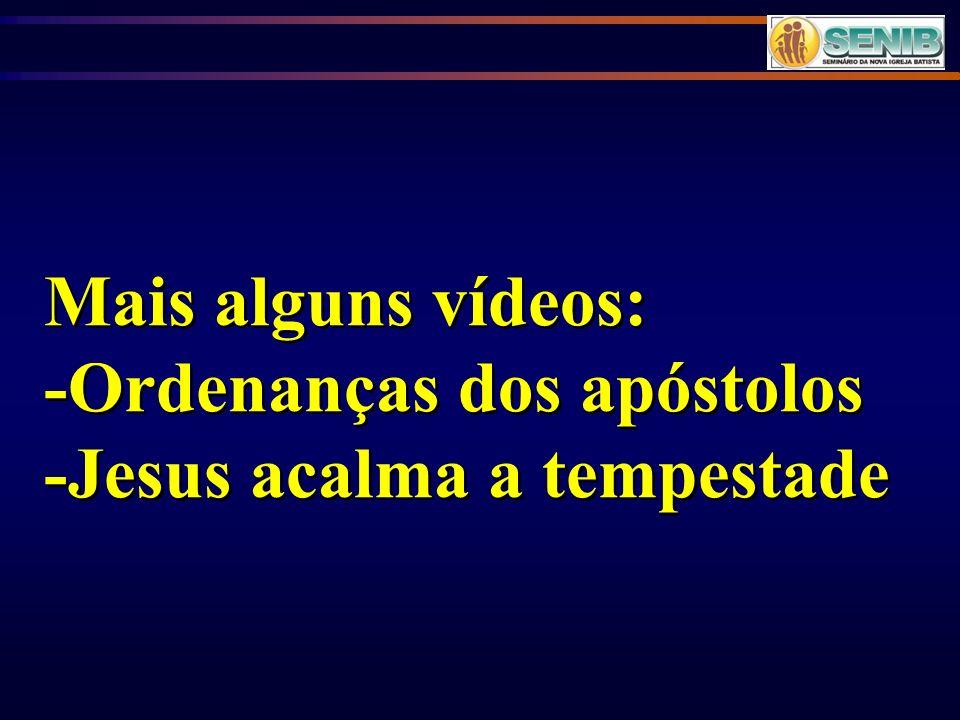 Mais alguns vídeos: -Ordenanças dos apóstolos -Jesus acalma a tempestade Mais alguns vídeos: -Ordenanças dos apóstolos -Jesus acalma a tempestade