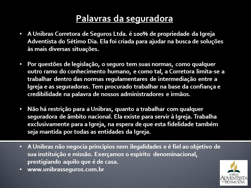 A Unibras Corretora de Seguros Ltda. é 100% de propriedade da Igreja Adventista do Sétimo Dia. Ela foi criada para ajudar na busca de soluções às mais