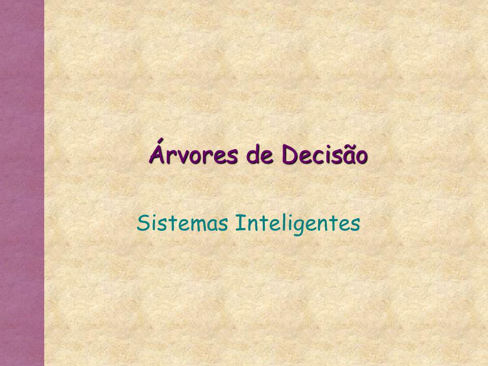 Uma Abordagem típicas em aprendizagem simbólica * Árvores de decisão: inductive decision trees (ID3) Instâncias (exemplos) são representadas por pares atributo-valor Fáceis de serem implementadas e utilizadas aprendizagem não incremental estatística (admite exceções)