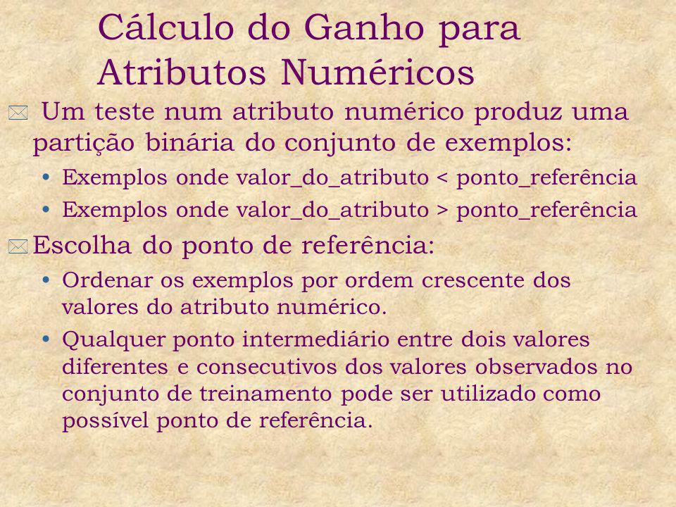* Um teste num atributo numérico produz uma partição binária do conjunto de exemplos: Exemplos onde valor_do_atributo < ponto_referência Exemplos onde