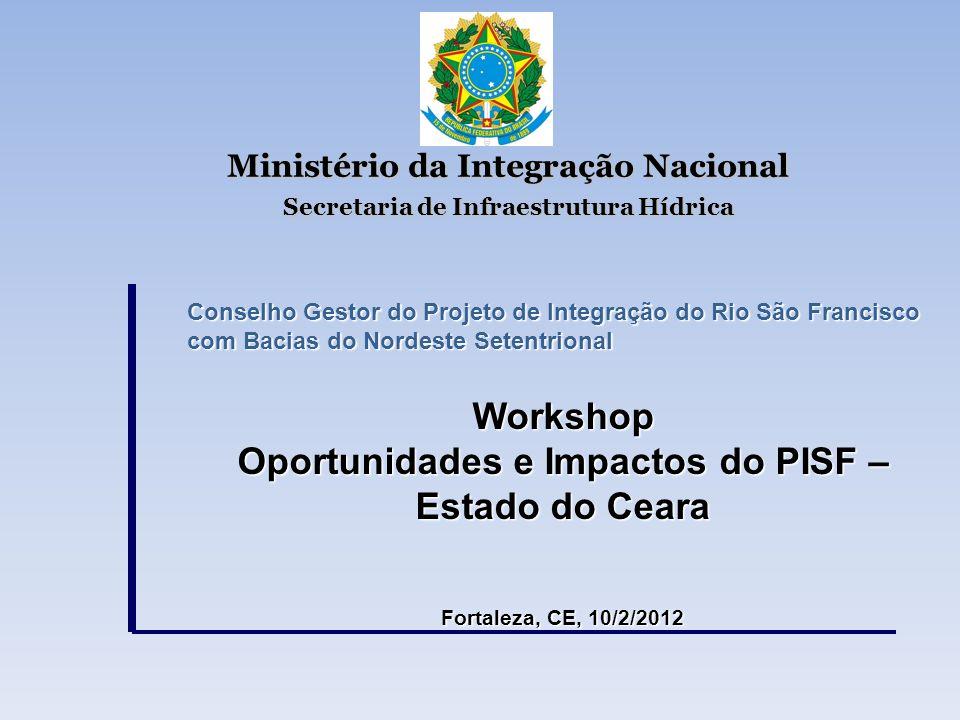 Ministério da Integração Nacional Secretaria de Infraestrutura Hídrica Conselho Gestor do Projeto de Integração do Rio São Francisco com Bacias do Nor