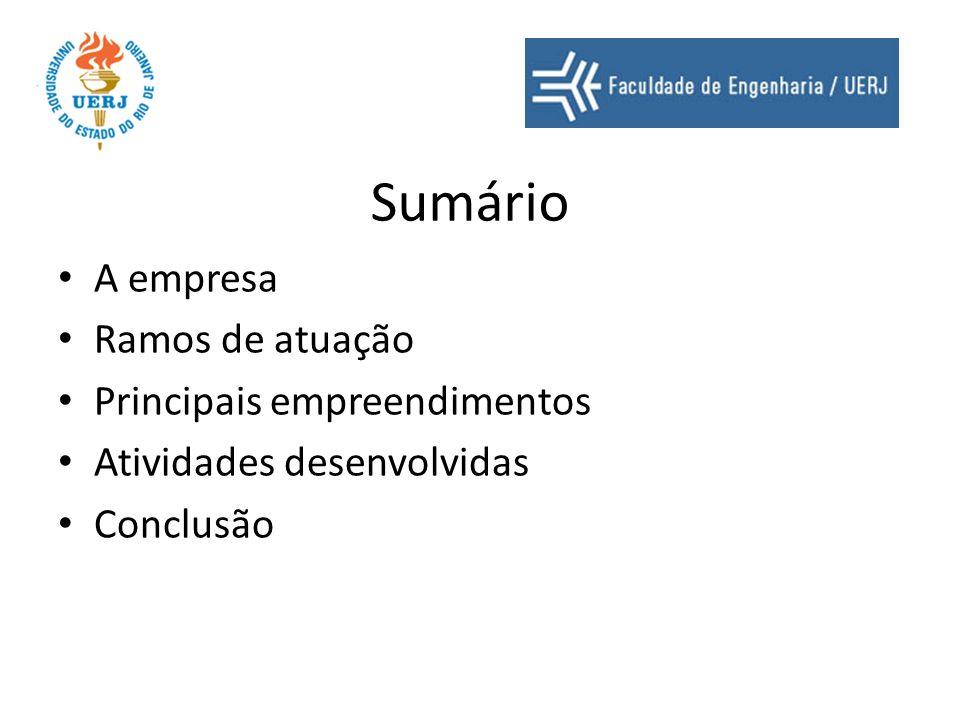 Sumário A empresa Ramos de atuação Principais empreendimentos Atividades desenvolvidas Conclusão