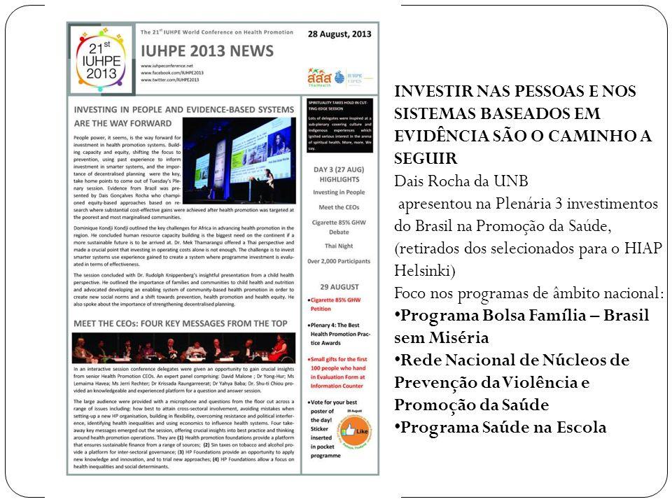 INVESTIR NAS PESSOAS E NOS SISTEMAS BASEADOS EM EVIDÊNCIA SÃO O CAMINHO A SEGUIR Dais Rocha da UNB apresentou na Plenária 3 investimentos do Brasil na