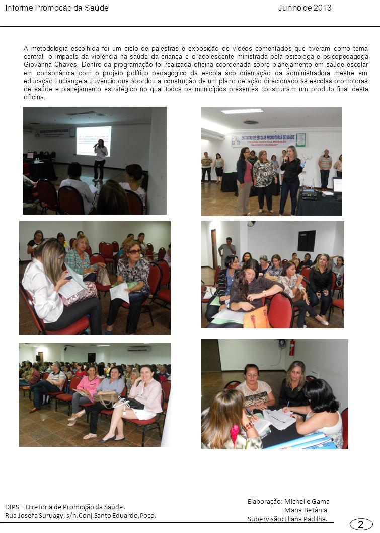Informe Promoção da SaúdeJunho de 2013 2 DIPS – Diretoria de Promoção da Saúde.