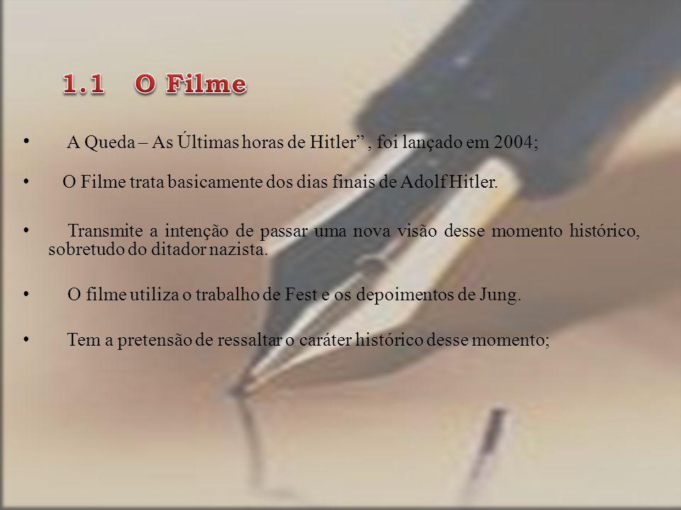 A Queda – As Últimas horas de Hitler, foi lançado em 2004; O Filme trata basicamente dos dias finais de Adolf Hitler.