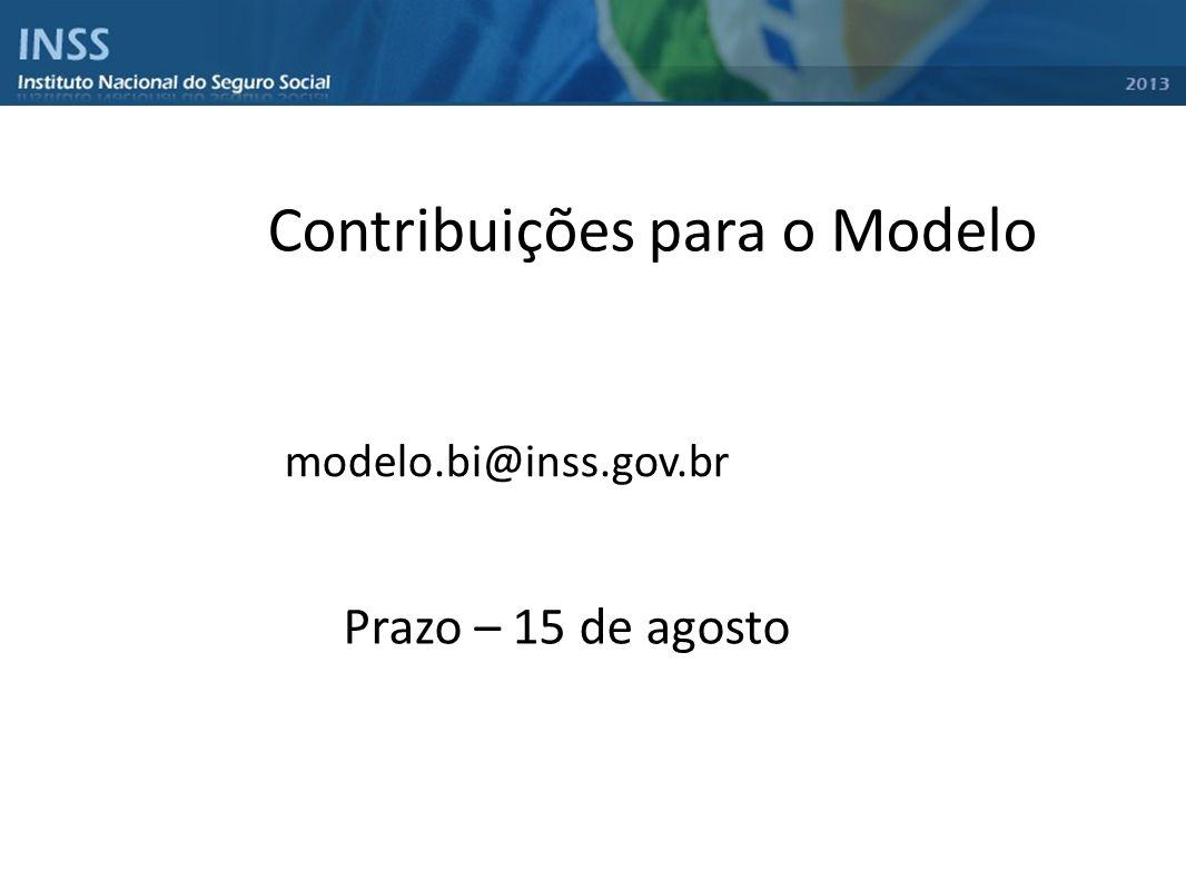 modelo.bi@inss.gov.br Prazo – 15 de agosto Contribuições para o Modelo