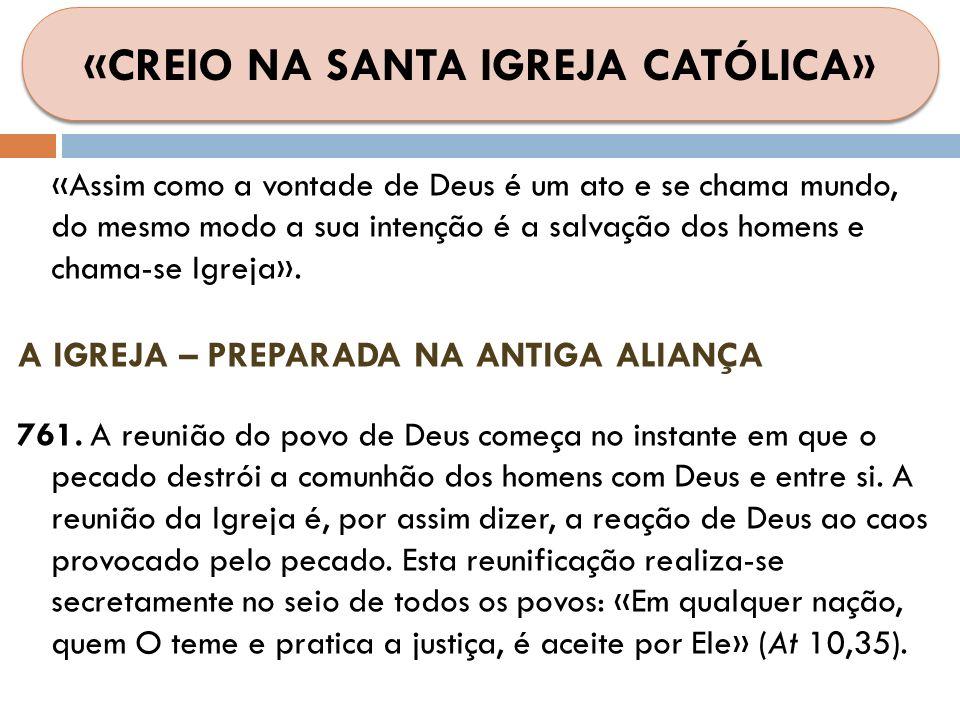 «Assim como a vontade de Deus é um ato e se chama mundo, do mesmo modo a sua intenção é a salvação dos homens e chama-se Igreja». A IGREJA – PREPARADA