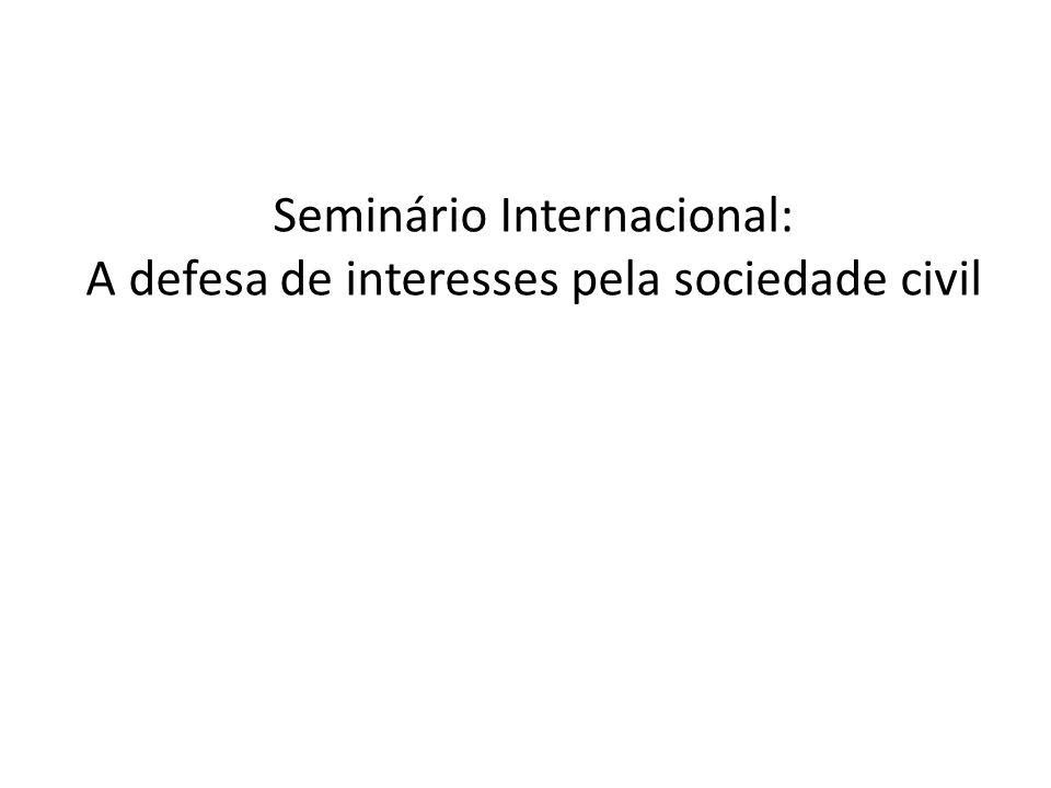 Seminário Internacional: A defesa de interesses pela sociedade civil