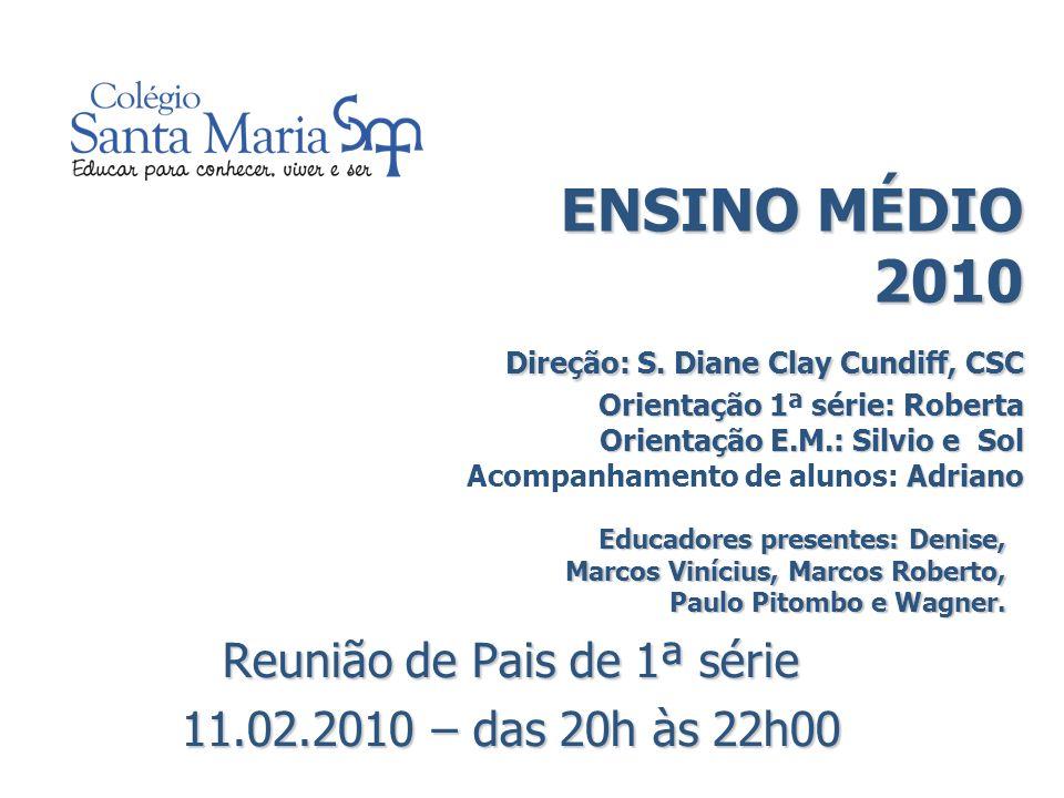 ENSINO MÉDIO 2010 Direção: S.