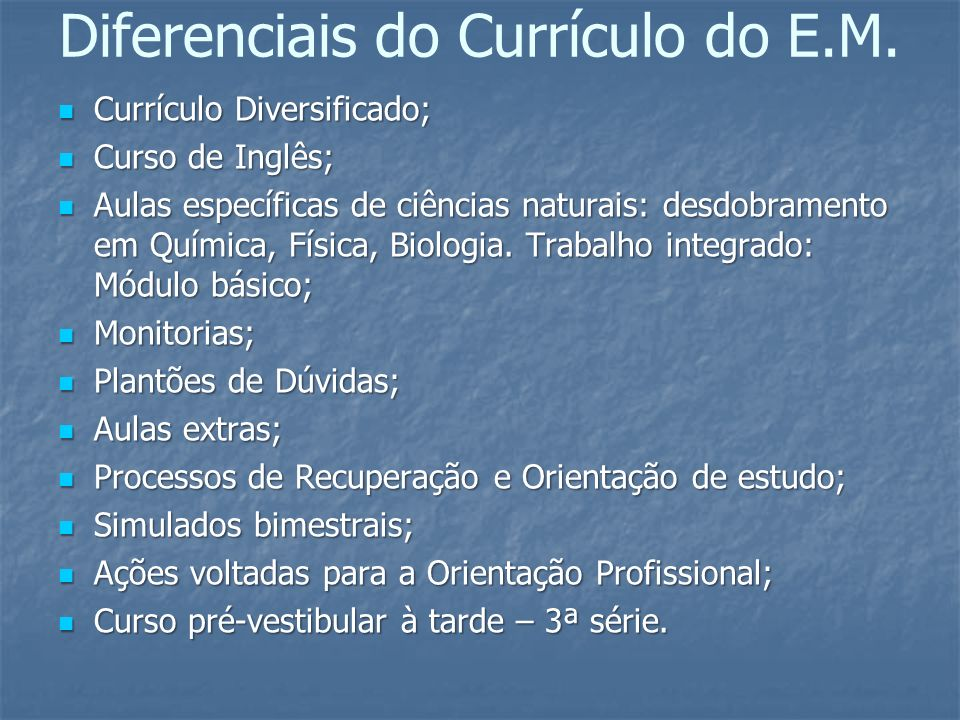 Diferenciais do Currículo do E.M.
