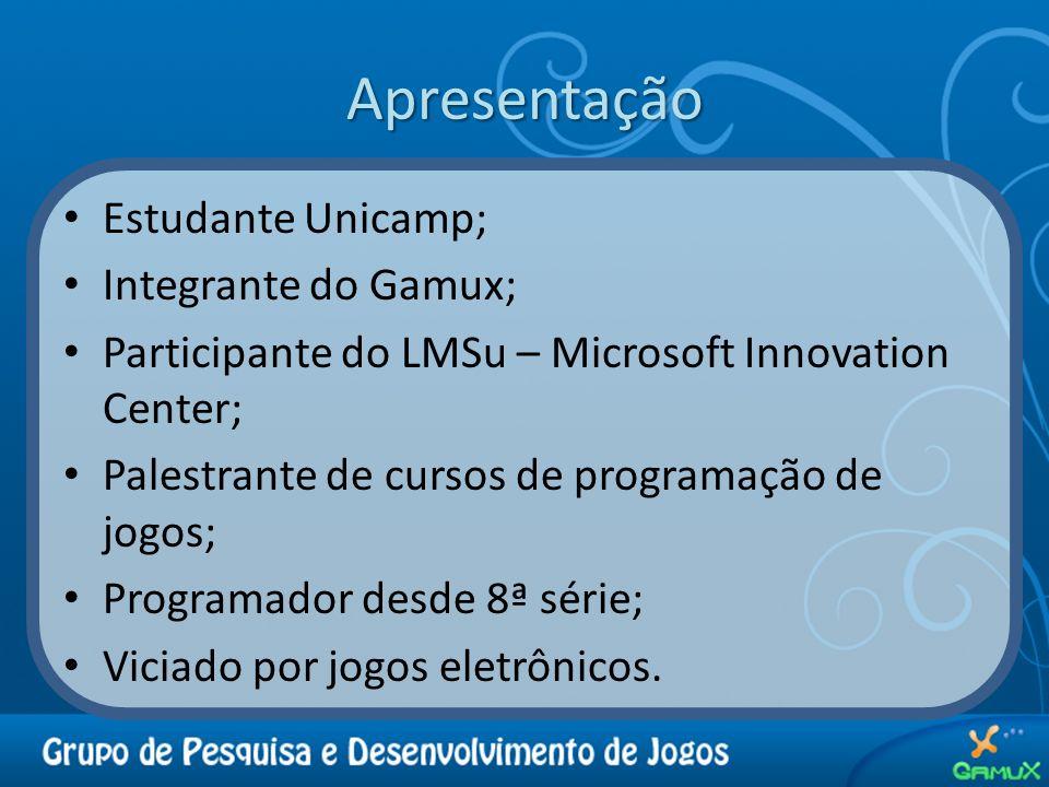 Apresentação Estudante Unicamp; Integrante do Gamux; Participante do LMSu – Microsoft Innovation Center; Palestrante de cursos de programação de jogos