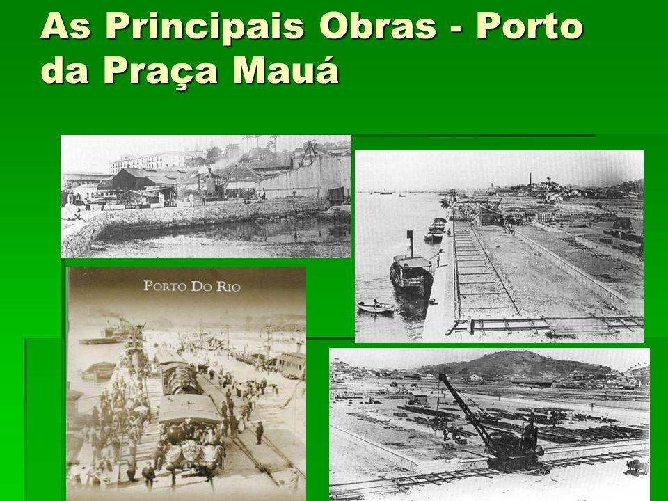 As Principais Obras - Porto da Praça Mauá