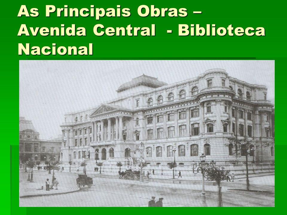 As Principais Obras – Avenida Central - Biblioteca Nacional