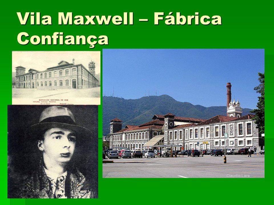 Vila Maxwell – Fábrica Confiança