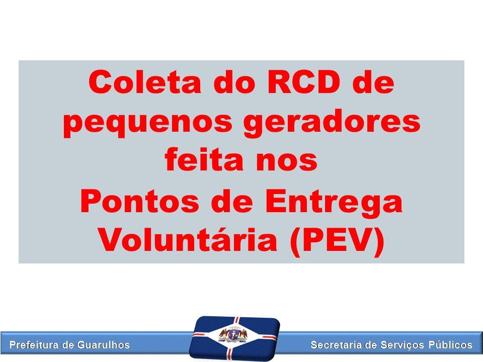 Coleta do RCD de pequenos geradores feita nos Pontos de Entrega Voluntária (PEV)