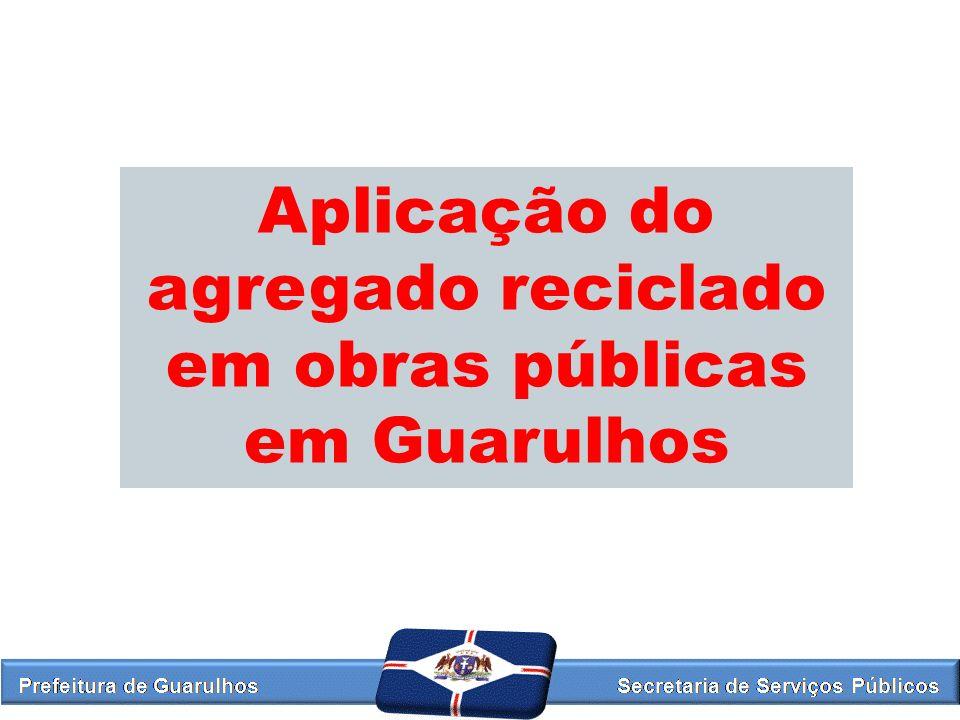 Aplicação do agregado reciclado em obras públicas em Guarulhos