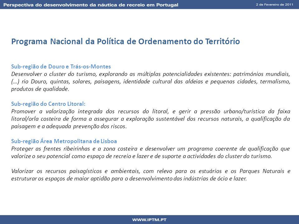 Programa Nacional da Política de Ordenamento do Território Sub-região de Douro e Trás-os-Montes Desenvolver o cluster do turismo, explorando as múltip