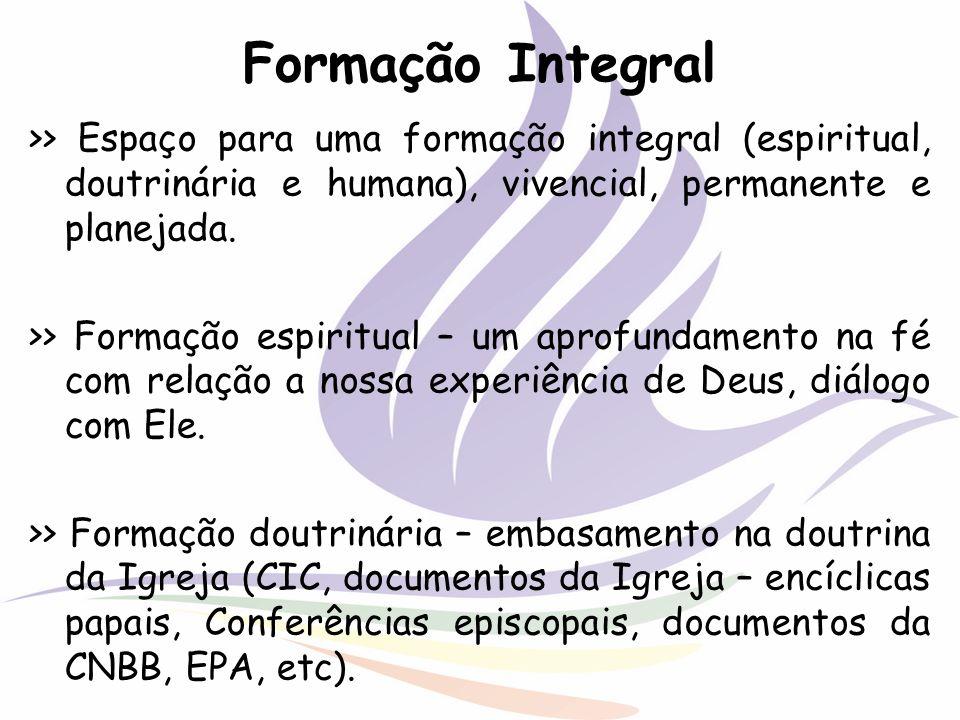Formação Integral >> Espaço para uma formação integral (espiritual, doutrinária e humana), vivencial, permanente e planejada. >> Formação espiritual –