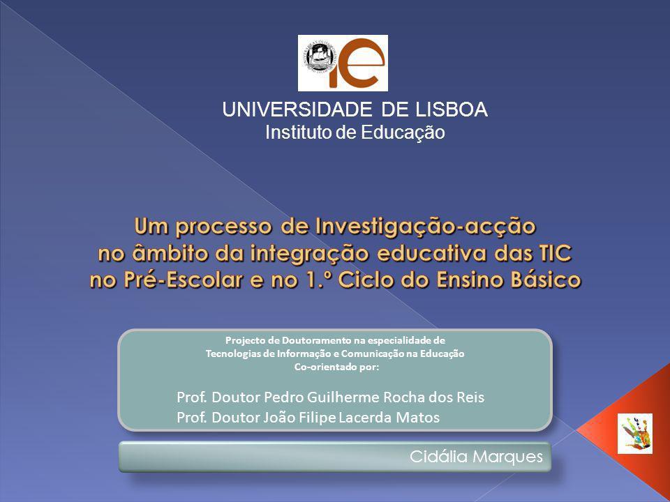 UNIVERSIDADE DE LISBOA Instituto de Educação Projecto de Doutoramento na especialidade de Tecnologias de Informação e Comunicação na Educação Co-orien