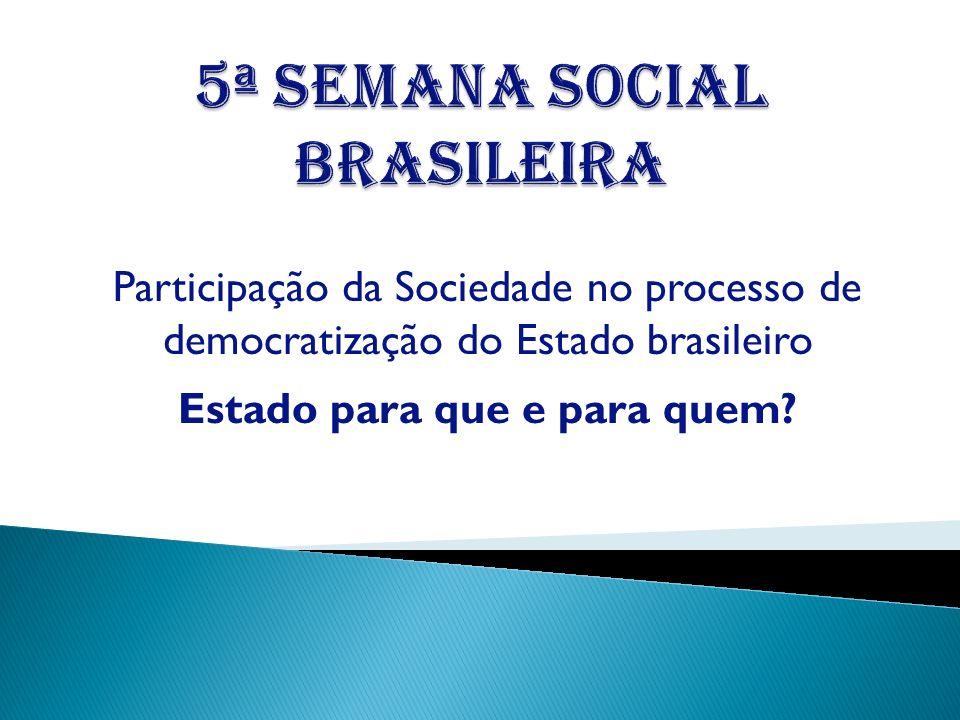 Participação da Sociedade no processo de democratização do Estado brasileiro Estado para que e para quem?