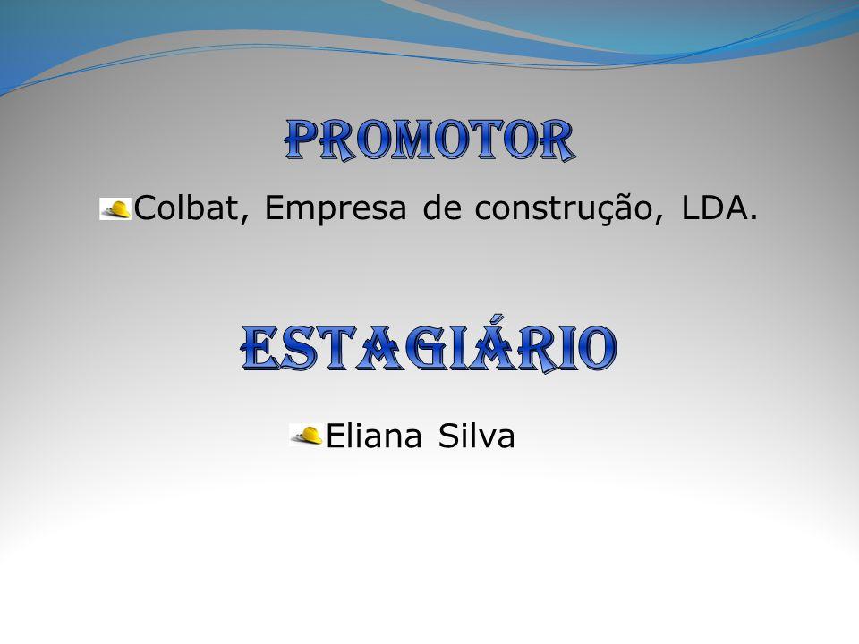 Colbat, Empresa de construção, LDA. Eliana Silva