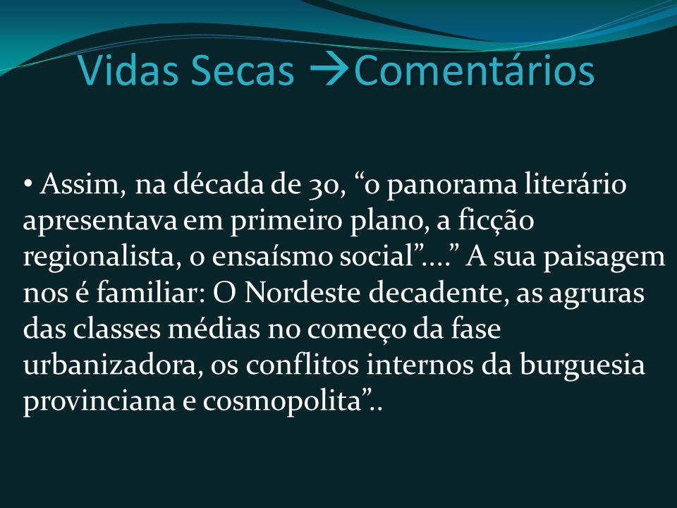 Assim, na década de 30, o panorama literário apresentava em primeiro plano, a ficção regionalista, o ensaísmo social....