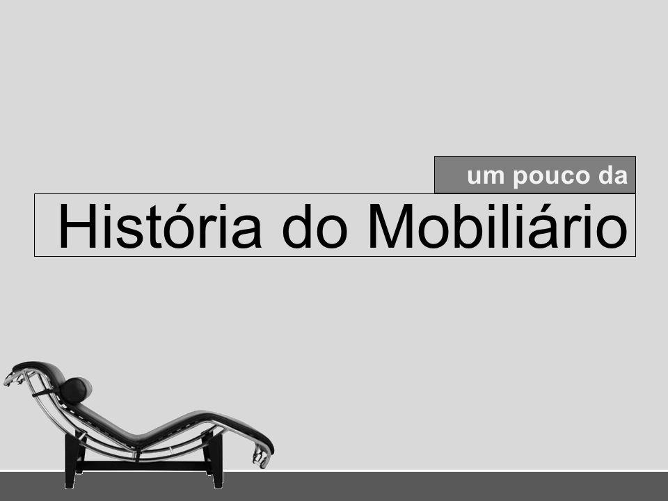 um pouco da História do Mobiliário