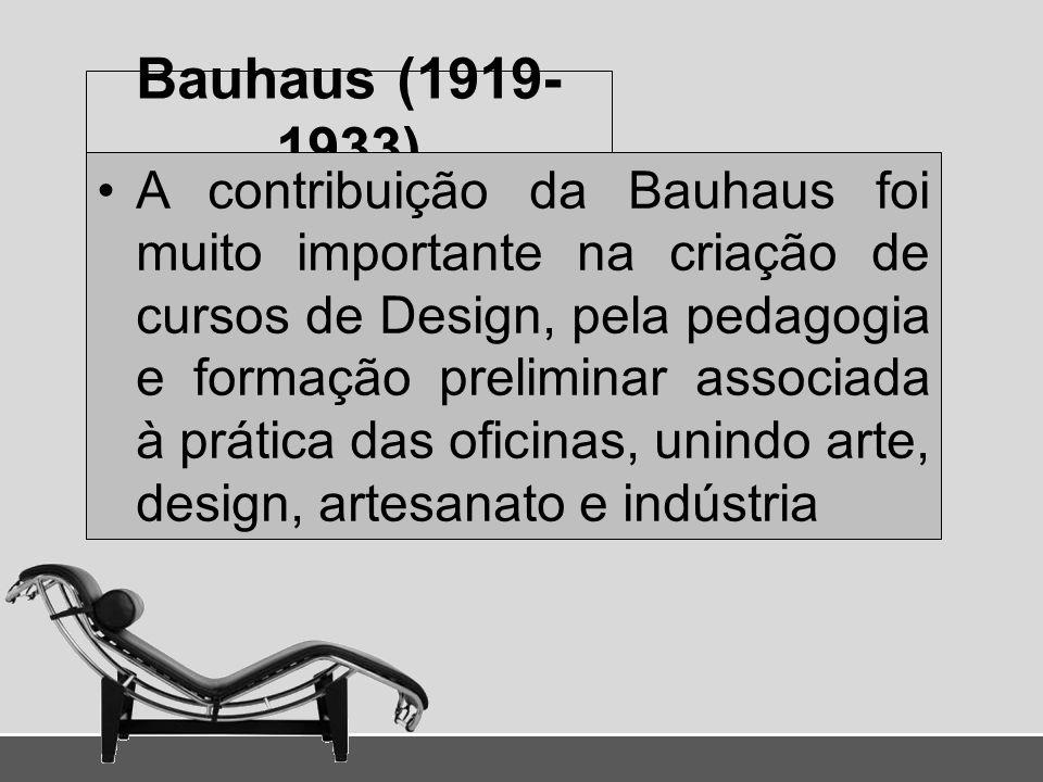 Bauhaus (1919- 1933) A contribuição da Bauhaus foi muito importante na criação de cursos de Design, pela pedagogia e formação preliminar associada à p