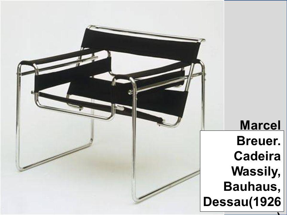 Marcel Breuer. Cadeira Wassily, Bauhaus, Dessau(1926 )