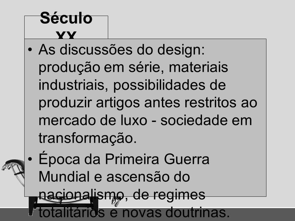 Século XX O design mantém diálogo com as vanguardas da arte moderna (Cubismo, Futurismo, De Stijl, Construtivismo, Surrealismo, Dadaísmo) Período de produção industrial e consumo entre as várias classes.