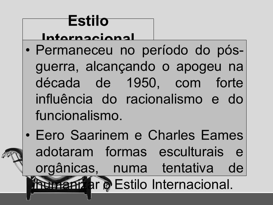 Estilo Internacional Permaneceu no período do pós- guerra, alcançando o apogeu na década de 1950, com forte influência do racionalismo e do funcionali