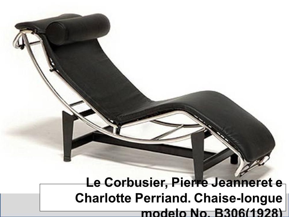 Le Corbusier, Pierre Jeanneret e Charlotte Perriand. Chaise-longue modelo No. B306(1928)