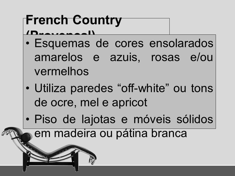 French Country (Provençal) Esquemas de cores ensolarados amarelos e azuis, rosas e/ou vermelhos Utiliza paredes off-white ou tons de ocre, mel e apric