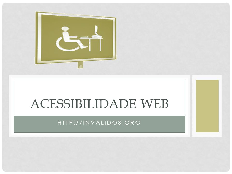 HTTP://INVALIDOS.ORG ACESSIBILIDADE WEB