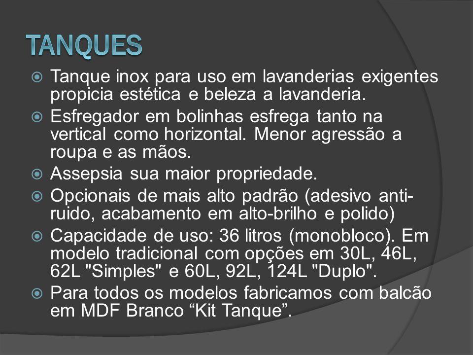 Tanque inox para uso em lavanderias exigentes propicia estética e beleza a lavanderia.