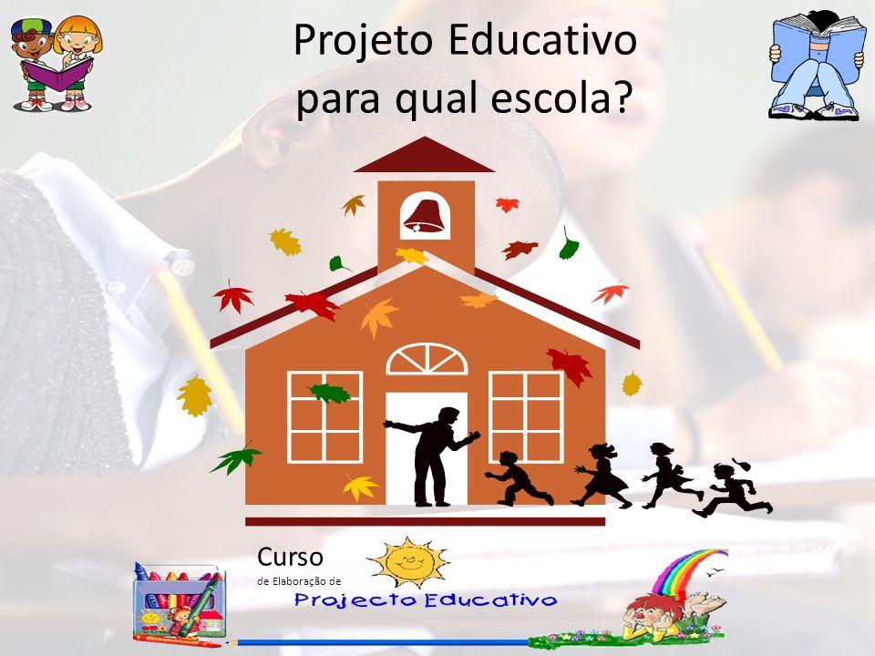 Curso de Elaboração de Projeto Educativo para qual escola?