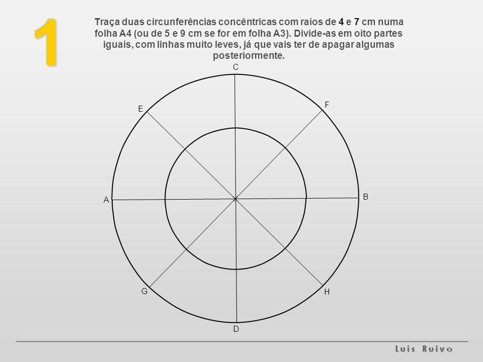 Traça duas circunferências concêntricas com raios de 4 e 7 cm numa folha A4 (ou de 5 e 9 cm se for em folha A3).