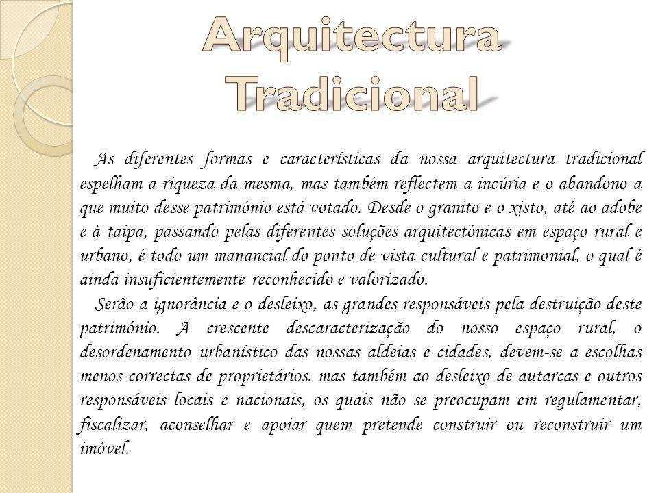 Sistema construtivo do Sul do país: paredes de taipa, arco em tijolo maciço e estrutura da cobertura de madeira com caniço a suportar a telha de canudo.