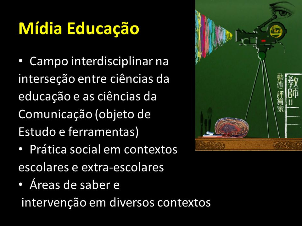 Presença da mídia-educação no contexto internacional e na escola brasileira A partir de dois pontos de vista: -Normativa: presença curricular ( Canadá, Inglaterra, Países Nordicos) e/ou autonomia das escolas e na formação de professores - Experiências: presença através de experimentação didática com diferentes usos da mídia na escola