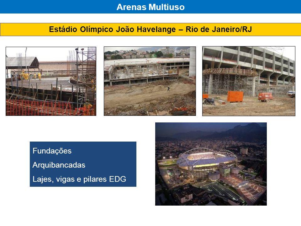 Estádio Olímpico João Havelange – Rio de Janeiro/RJ Fundações Arquibancadas Lajes, vigas e pilares EDG Arenas Multiuso